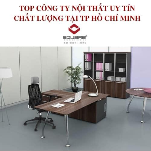 TOP CÔNG TY NỘI THẤT UY TÍN CHẤT LƯỢNG TẠI TP HỒ CHÍ MINH