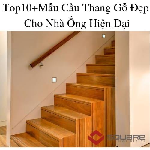 Top10+Mẫu Cầu Thang Gỗ Đẹp Cho Nhà Ống Hiện Đại