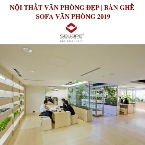 NỘI THẤT VĂN PHÒNG ĐẸP | BÀN GHẾ SOFA VĂN PHÒNG 2019