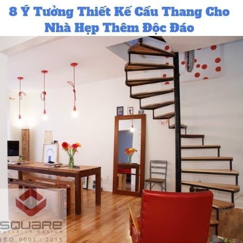 8 Ý Tưởng Thiết Kế Cầu Thang Cho Nhà Hẹp Thêm Độc Đáo