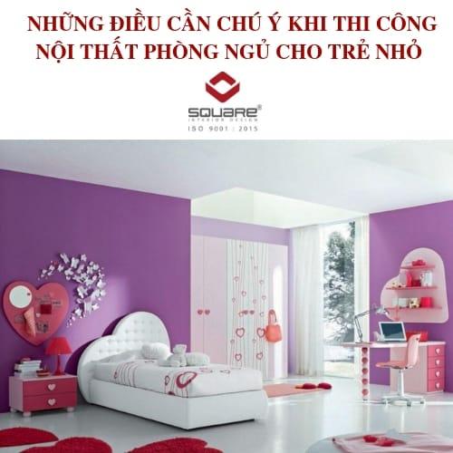 Lưu ý khi thiết kế phòng ngủ cho trẻ nhỏ
