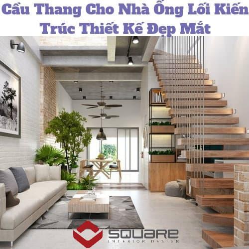 Cầu Thang Cho Nhà Ống Lối Kiến Trúc Thiết Kế Đẹp Mắt