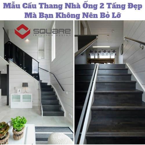 Mẫu Cầu Thang Nhà Ống 2 Tầng Đẹp Mà Bạn Không Nên Bỏ Lỡ
